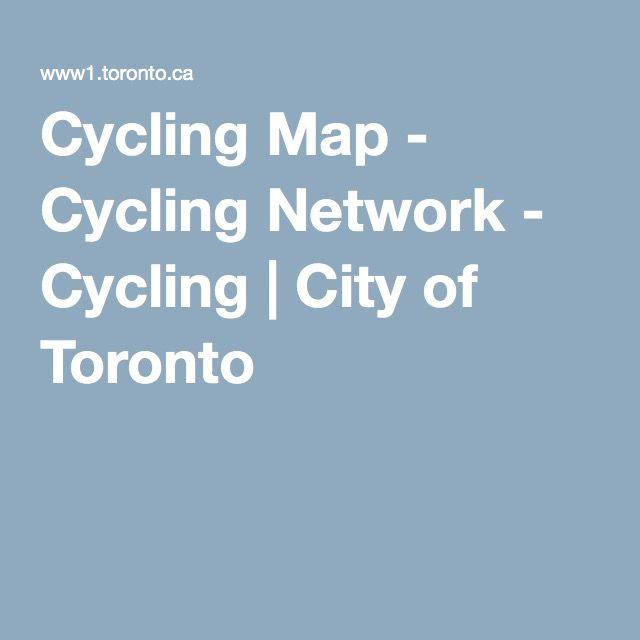 Cycling Map - Cycling Network - Cycling | City of Toronto