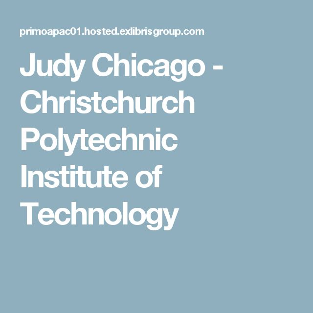 Judy Chicago - Christchurch Polytechnic Institute of Technology