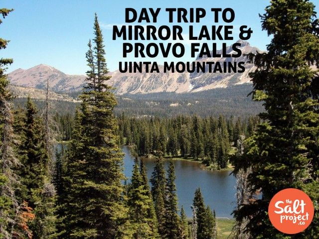 Day Trip: Mirror Lake and Provo Falls | The Salt Project | Things to do in Utah with kids