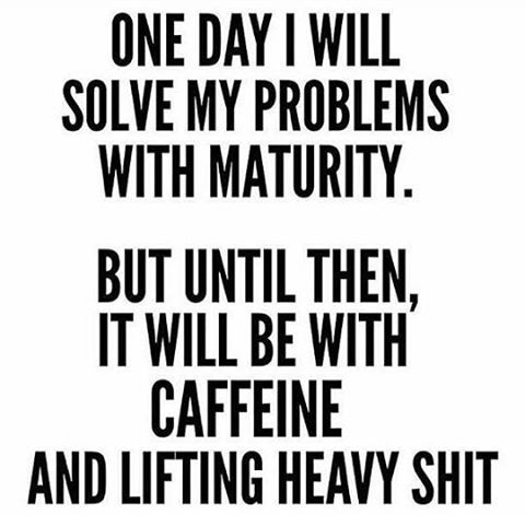 #coffee #alltheweights #handleit