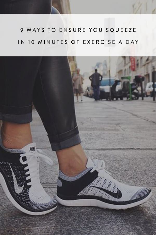 9 Ways to Ensure You Squeeze in 10 Minutes of Exercise a Day via @PureWow