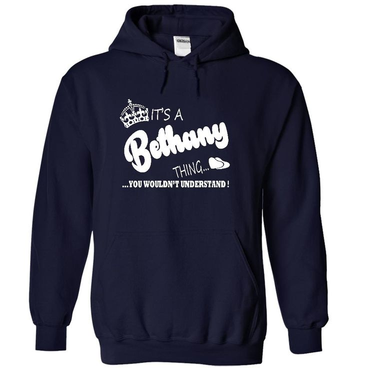 Its a Bethany Thing, You Wouldnt Understand !! Name, Hoodie, t shirt, hoodies