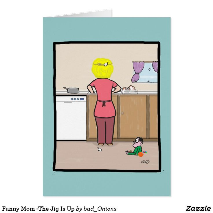 Funny Mom -The Jig Is Up Card
