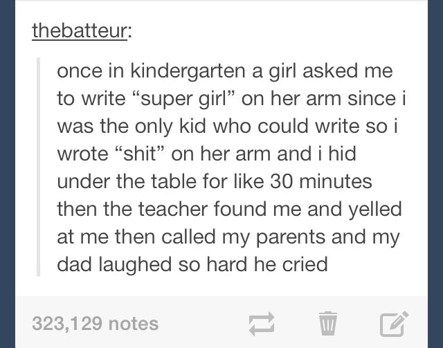 That sounds like something I would do. In kindergarten I did a lot of weird stuff. Like punch the girl who then became my best friend