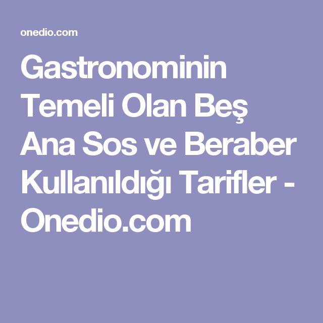 Gastronominin Temeli Olan Beş Ana Sos ve Beraber Kullanıldığı Tarifler - Onedio.com