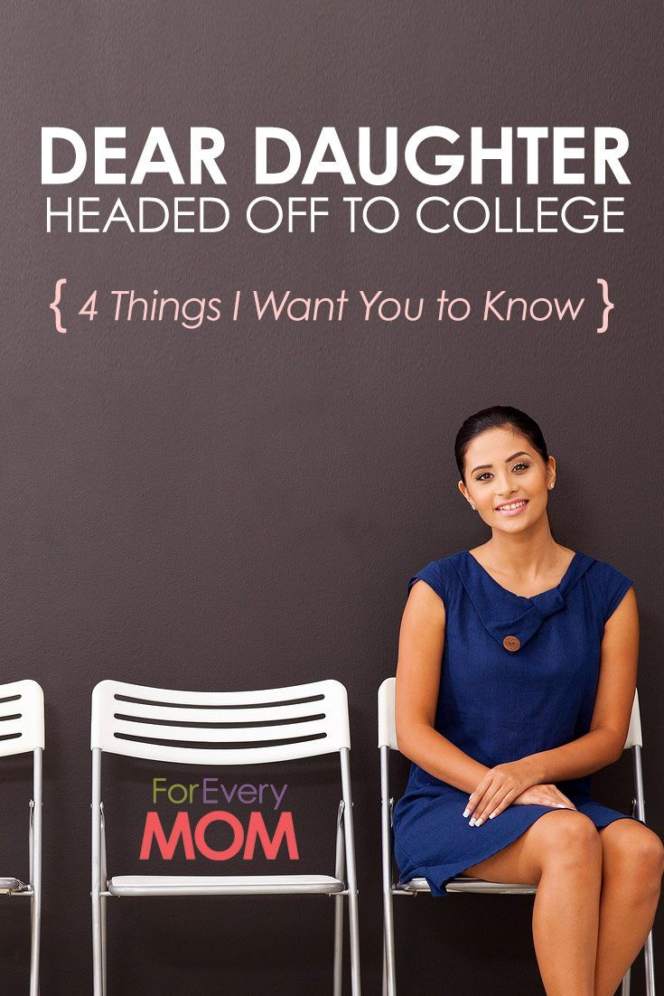 A mom's sweet letter to her baby girl grown up: 4 Things I Want You to Know Before You Go to College