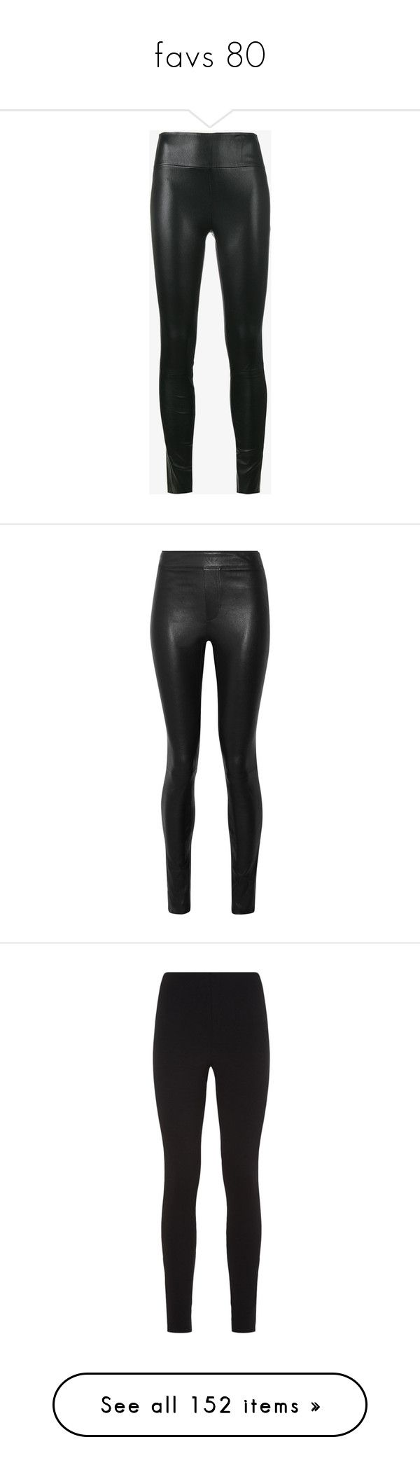 """""""favs 80"""" by andressabrandao1 ❤ liked on Polyvore featuring pants, leggings, black, high waisted leggings, high-waisted trousers, high-waist trousers, high-waisted pants, real leather leggings, stretch leggings and stretch leather leggings"""