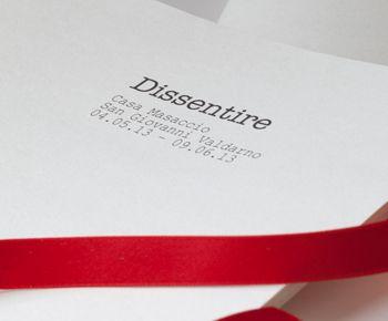 """Catalogo della mostra di arte contemporanea """"Dissentire"""" di Casa Masaccio San Giovanni Valdarno (Ar) a cura di Alba Braza Boils."""