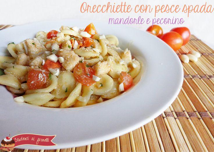 Orecchiette+con+pesce+spada+mandorle+e+pecorino
