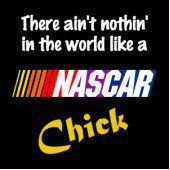 Proof ladies love NASCAR!!!!!! Vroooommmm!---just not Danica Patrick.  Chick can't drive.