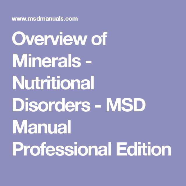 Overview of Minerals - Nutritional Disorders - MSD Manual Professional Edition