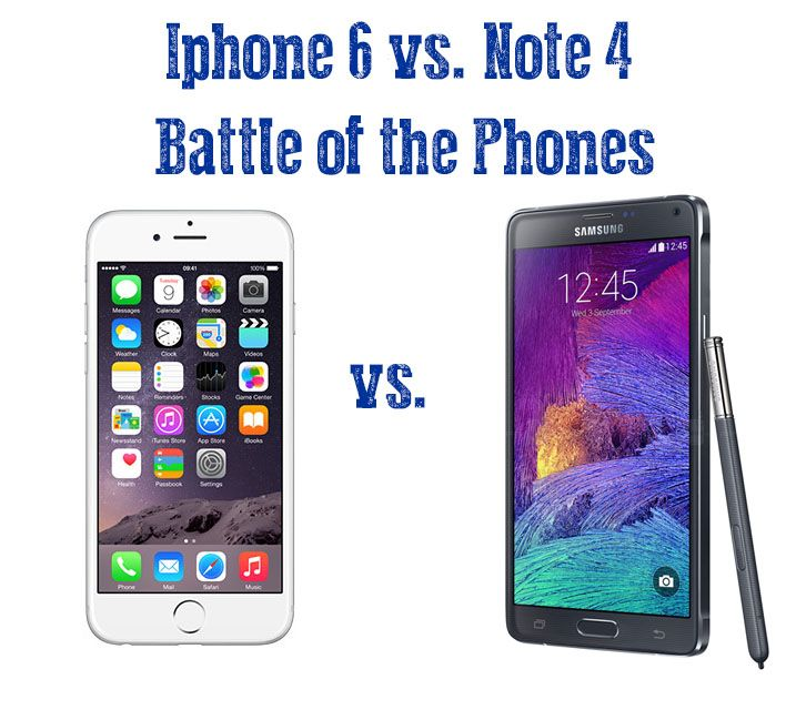 Apple iPhone 6 vs. Samsung Note 4 – Battle of the Phones