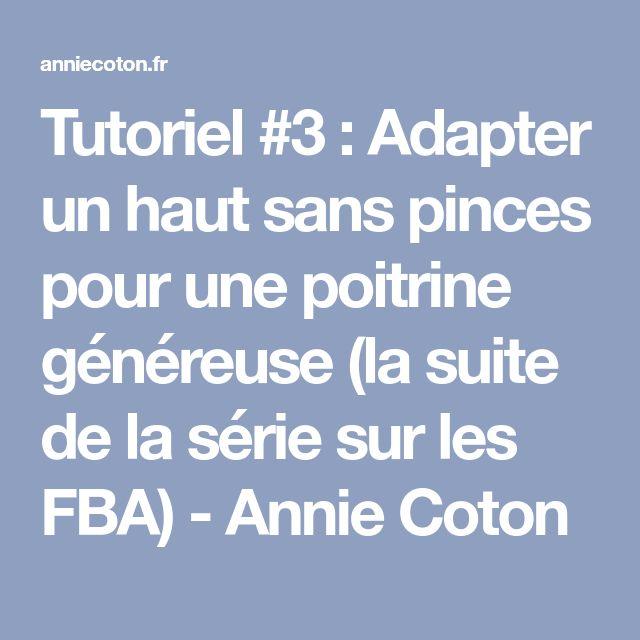 Tutoriel #3 : Adapter un haut sans pinces pour une poitrine généreuse (la suite de la série sur les FBA) - Annie Coton
