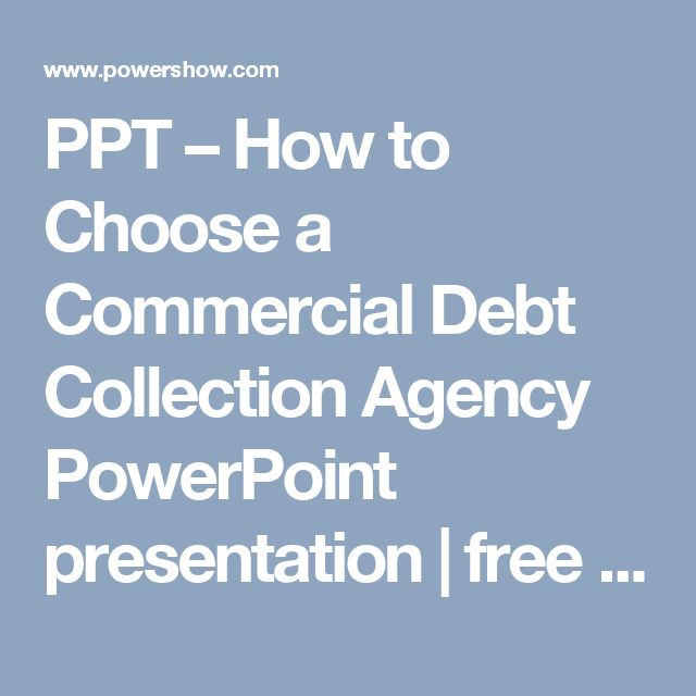 PPT – How to Choose a Commercial Debt Collection  Agency PowerPoint presentation | free to download  - id: 8806c9-YTBhO