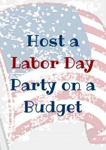 Hosting a Labor Day Party on a Budget - Munofore