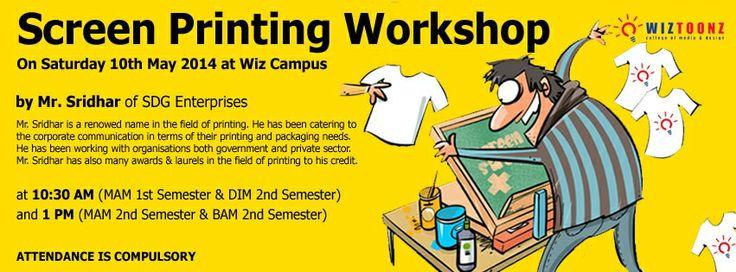 Screen Printing Workshop - @ Wiz Campus – on 10th May, Saturday B.A , M.A , DIM & ADM batches