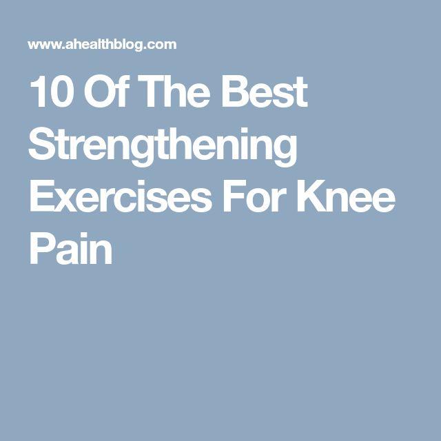 10 Of The Best Strengthening Exercises For Knee Pain