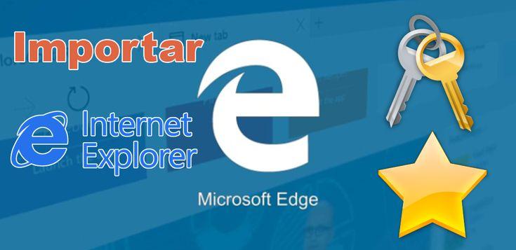 Conoce como importar los favoritos y contraseñas del navegador Internet Explorer al navegador de Microsoft Edge. #microsoft #Edge #InternetExplorar #Windows10 #NavegadorWeb #MicrosoftEdge downloadsource.es