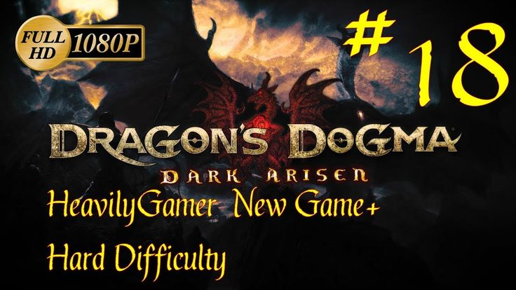 Dragon's Dogma Dark Arisen NG+ Hard Difficulty (PC) Part 18: Final Judgm...