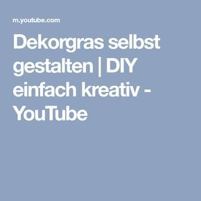 Dekorgras selbst gestalten | DIY einfach kreativ - YouTube