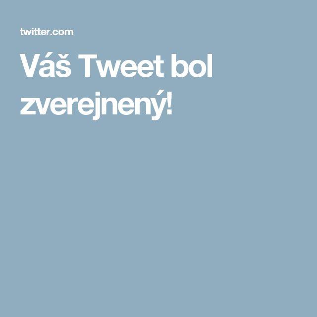 Váš Tweet bol zverejnený!