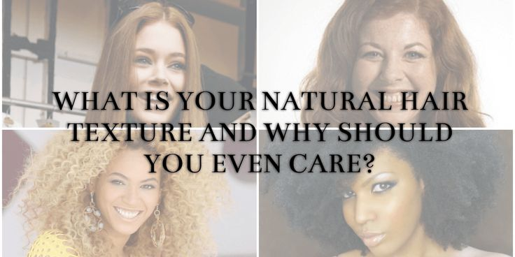 What is Your Natural Hair Texture and Why Should You Even Care?