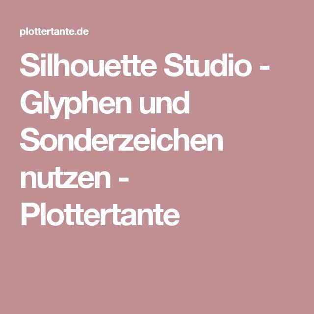 Silhouette Studio - Glyphen und Sonderzeichen nutzen - Plottertante