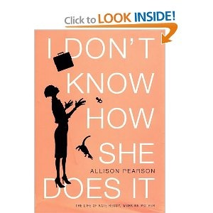 I dont know how she does it - Allison Pearson