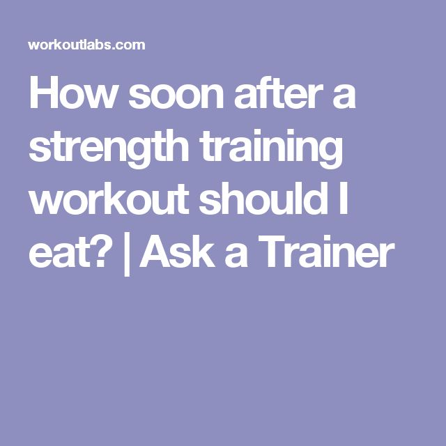 How soon after a strength training workout should I eat? | Ask a Trainer
