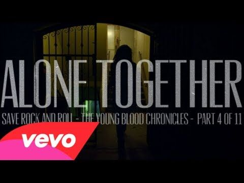 Fall Out Boy - Alone Together. Save Rock and Roll: The Young Blood Chronicles Part 4 of 11