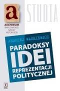 Wydawnictwo Naukowe Scholar :: :: PARADOKSY IDEI REPREZENTACJI POLITYCZNEJ
