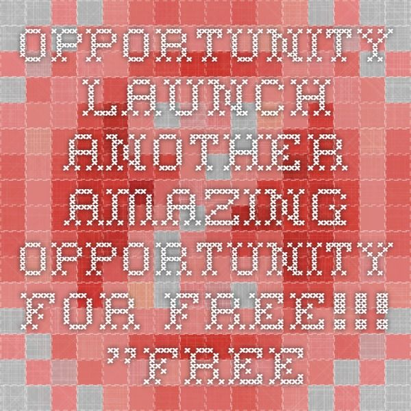 """Opportunity Launch Another Amazing Opportunity   for FREE!!!   """"FREE""""  Find two other people to Join for FREE!!!  """"FREE""""  You get paid $500     YOU GET PAID IN """"FREE""""!!!!!!!!!!!!  Do it again and again and get $500 again and again... http://opportunitylaunch.info/registration8.php?ref=carolw"""