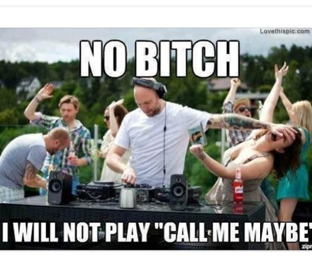 I Will Not Play Call Me Maybe funny quotes funny quote ...