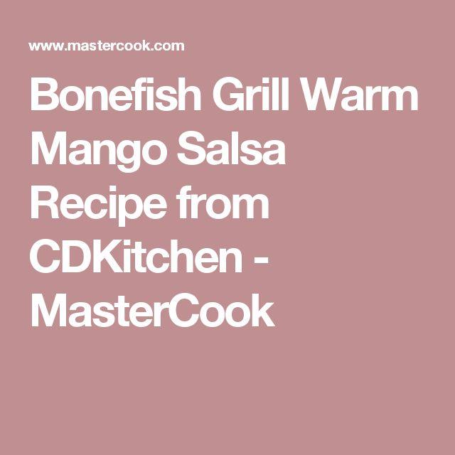 Bonefish Grill Warm Mango Salsa Recipe from CDKitchen - MasterCook