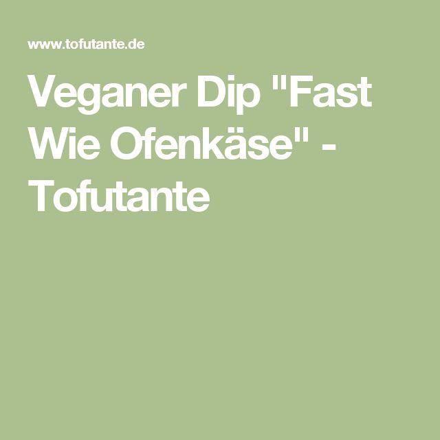 "Veganer Dip ""Fast Wie Ofenkäse"" - Tofutante"