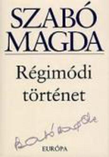 """""""Régimódi történet"""", Szabó Magda"""