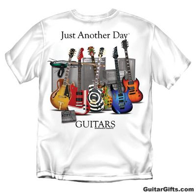 guitar t shirts music gifts guitar t shirts guitar t shirt just another day tshirt. Black Bedroom Furniture Sets. Home Design Ideas