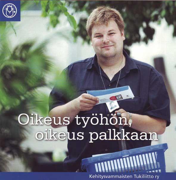 Työelämä - Kehitysvammaisten tukiliitto ry Selkokielellä työllistymisen erilaisista mahdollisuuksista. Avotyö/Palkkatuki/Työvalmentaja