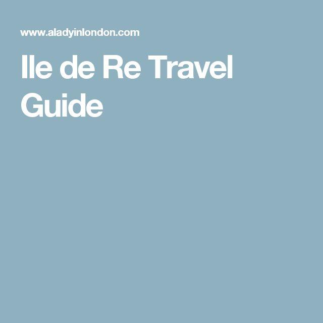 Ile de Re Travel Guide