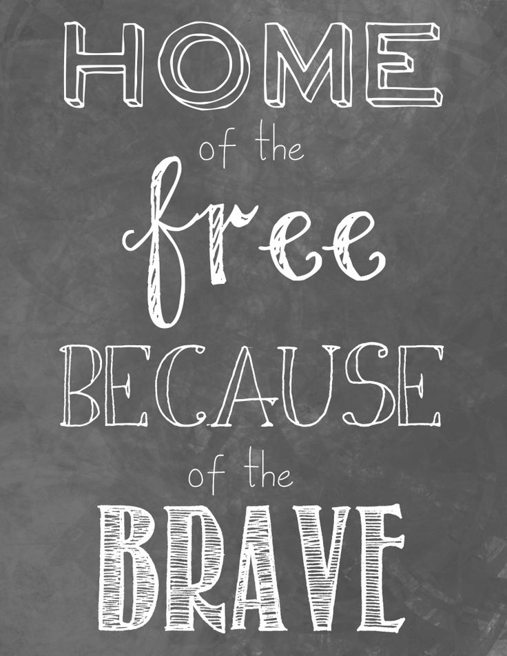 Love this printable! Home of the Free Because of the Brave