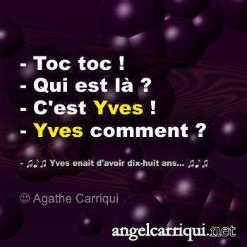 toc toc qui est là ? Yves … | Angel Carriqui