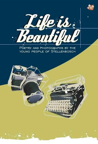 A selection of photographs and poems in Afrikaans, English and isiXhosa.  When you're young, life tends to be beautiful. Often because you make it so. The poems and photographs in this volume are a selection from the entries for a competition entitled Life is Beautiful, arranged by Stellenbosch students involved in community service. By buying this book, you contribute to their cause.