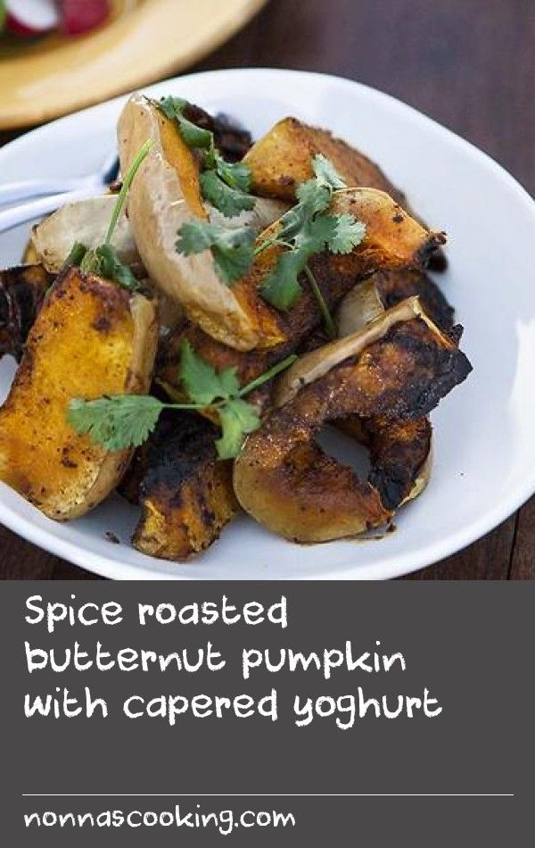 Spice roasted butternut pumpkin with capered yoghurt | This is a ...