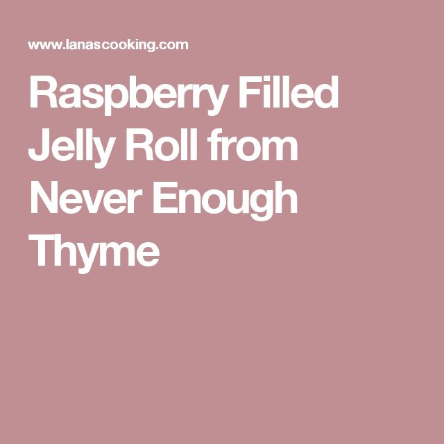 Raspberry Filled Jelly Roll from Never Enough Thyme