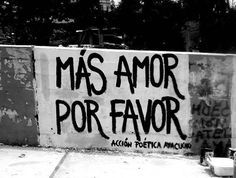 más amor por favor