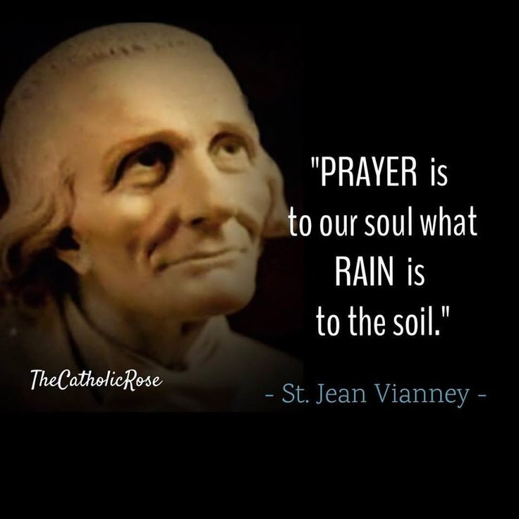 """HAPPY FEAST DAY ST JEAN VIANNEY - ORA PRO NOBIS! #catholic #stjeanvianney """"Prayer is to our soul what rain is to the soil. Fertilize the soil ever so richly, it will remain barren unless fed by frequent rains."""" - St. John Vianney"""