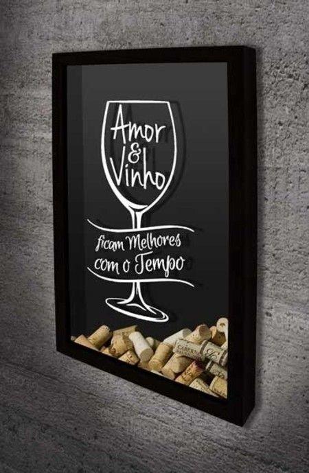 Quadro porta Rolhas - Amor & Vinho ficam Melhores com o Tempo