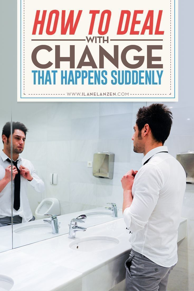 Change That Happens Suddenly | Change is a constant part of life. Not only do we humans have to deal with change, but animals and the environment have to deal with it too | http://www.ilanelanzen.com/personaldevelopment/how-to-deal-with-change-that-happen