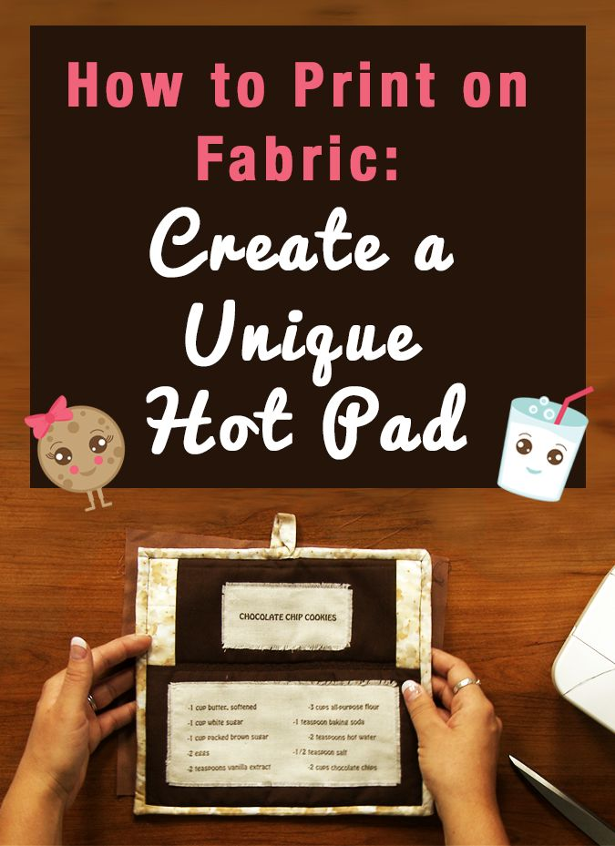 Hot pads are great quick and easy projects that can be made in just a few hours. Ashley Hough shows you a fun idea for how to print on fabric to create a hot pad with a recipe and instructions printed directly on it.