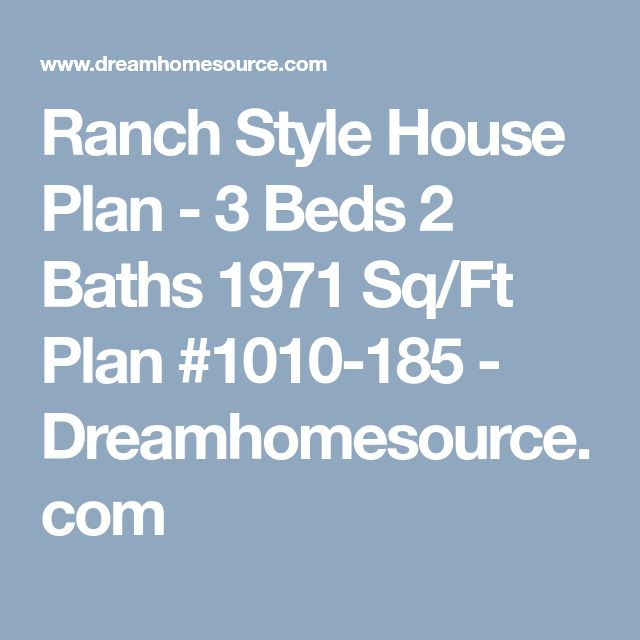 Ranch Style House Plan - 3 Beds 2 Baths 1971 Sq/Ft Plan #1010-185 - Dreamhomesource.com